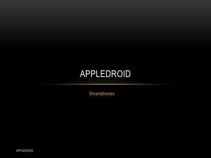 APPLEDROID              SmartphonesAPPLEDROID
