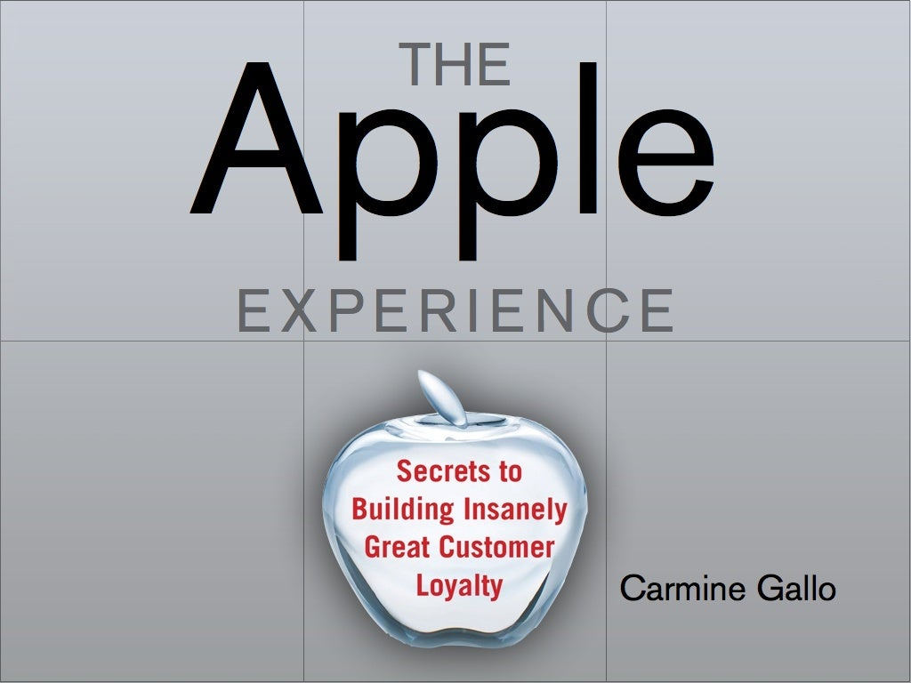 The Apple Experience: Secrets to Building Insanely Great Customer Loyalty - Carmine Gallo