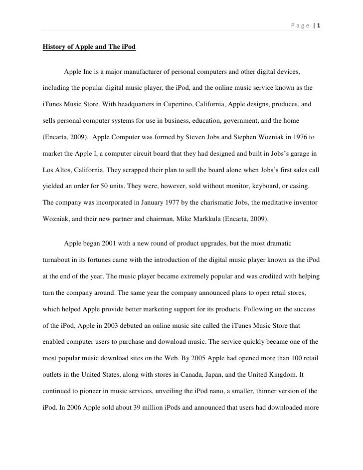 History of Apple and The iPod<br />Apple Inc is a major manufacturer of personal computers and other digital devices, incl...