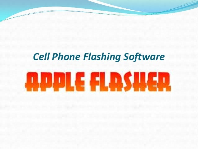 Cell Phone Flashing Software