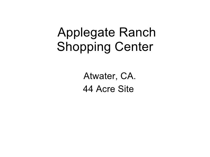 Applegate Ranch Shopping Center  Atwater, CA. 44 Acre Site