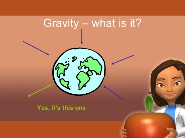 Gravity – what is it?  Yes, it's this one