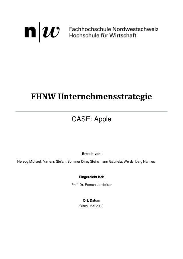 FHNW Unternehmensstrategie CASE: Apple  Erstellt von: Herzog Michael, Martens Stefan, Sommer Dino, Steinemann Gabriela, We...