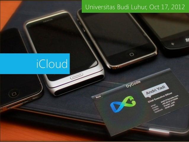Universitas Budi Luhur, Oct 17, 2012iCloud