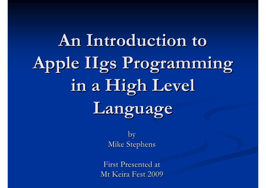 An Introduction to Apple IIgs Programming     in a High Level        Language               by          Mike Stephens     ...