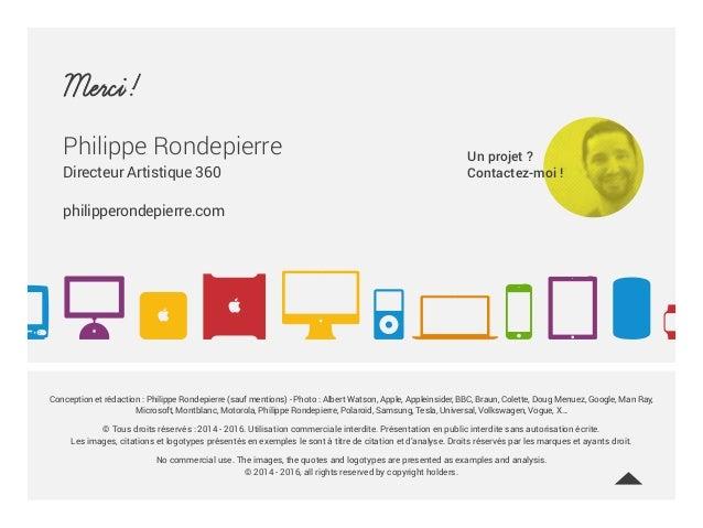 Merci! Philippe Rondepierre Directeur Artistique 360 philipperondepierre.com Conception et rédaction : Philippe Rondepierr...