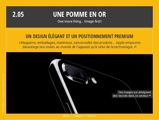 Une pomme en or One more thing… Image first! iPhone 7 - * lefigaro.fr - ** silicon.fr 2.05 Des marges qui atteignent des r...