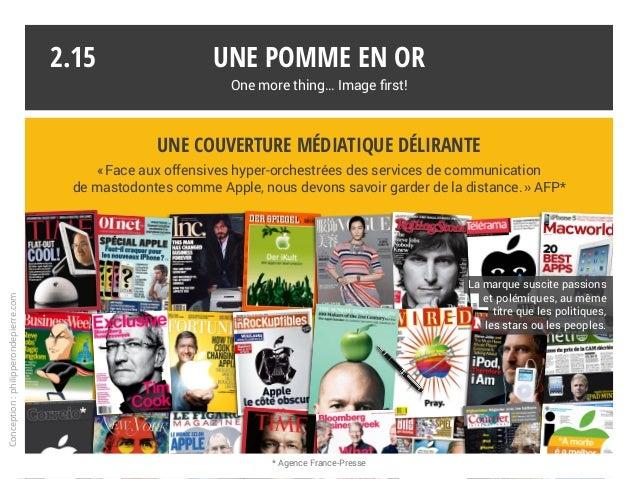 Une pomme en or One more thing… Image first! 2.15 La marque suscite passions et polémiques, au même titre que les politiqu...