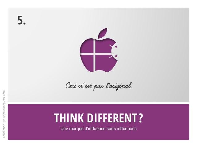 Think different? Une marque d'influence sous influences Ceci n'est pas l'original. 5. Conception:philipperondepierre.com