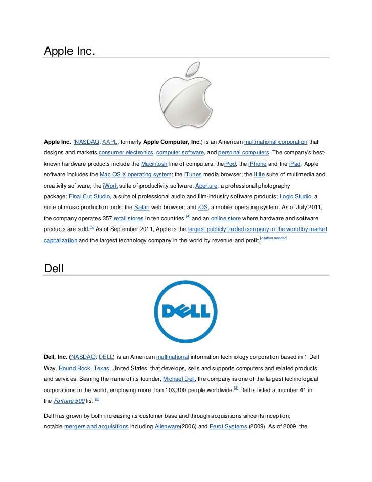 Apple Inc.Apple Inc. (NASDAQ: AAPL; formerly Apple Computer, Inc.) is an American multinational corporation thatdesigns an...