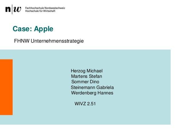 Case: AppleFHNW Unternehmensstrategie                        Herzog Michael                        Martens Stefan         ...