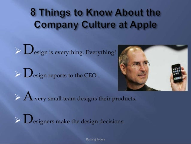 """the company culture of apple inc Along the way he's changed the culture of the company—and found his public voice as a leader  the ex-apple executive """"tim cook is a true impresario who takes care of his prime donne."""
