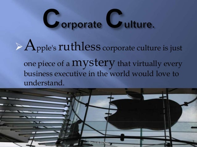 corporate culture at apple Apple has a very unique culture moreover, morale within the company is at a low the culture is powerful in aiding the company in certain ways, and also a substantial hindrance to progress.