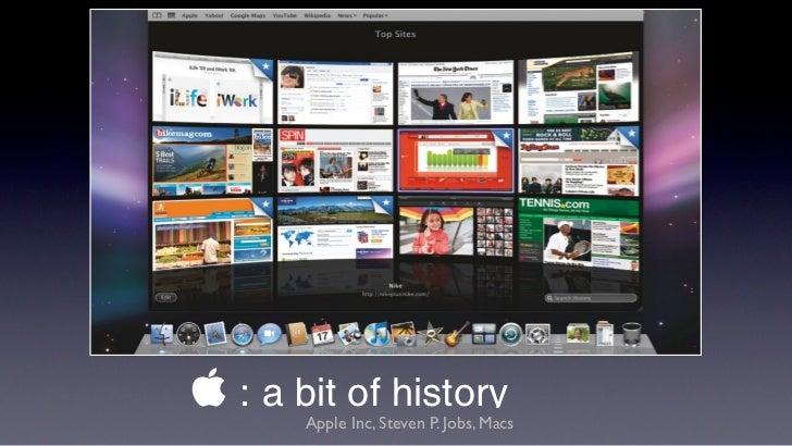  : a bit of history       Apple Inc, Steven P. Jobs, Macs