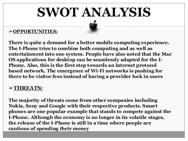 apple company swot analysis essay History of apple inc since its inception in 1976, the cupertino headquartered multinational has recorded massive growth beyond the manufacture of personal computers.
