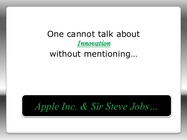 innovation in apple The innovative success that is apple, inc katherine johnson johnson553@marshalledu  and then the innovation continued with the introduction of the ipad in 2010 .