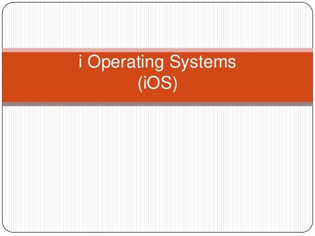 i Operating Systems (iOS)