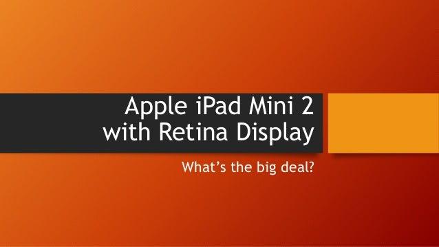 Apple iPad Mini 2 with Retina Display What's the big deal?