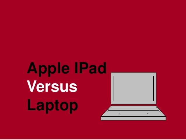 Apple IPad Versus Laptop