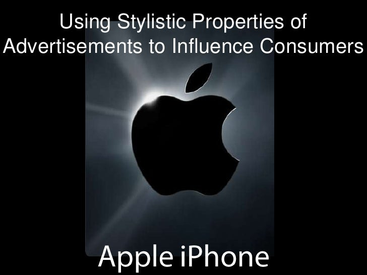 Using Stylistic Properties of Advertisements to Influence Consumers<br />Apple iPhone<br />