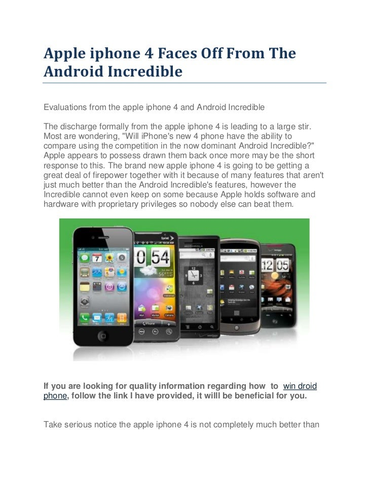 Apple iphone 4 Faces Off From The Android Incredible<br />Evaluations from the apple iphone 4 and Android IncredibleThe di...