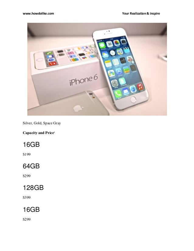 iPhone 6 Specifications iPhone 6 Plus Specifications Finish  9.  www.howdolike.com Your ... 686c1511b7