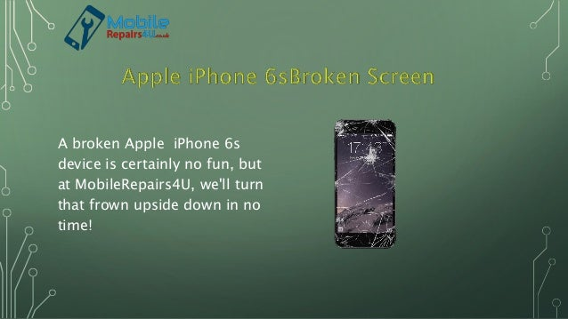 A broken Apple iPhone 6s device is certainly no fun, but at MobileRepairs4U, we'll turn that frown upside down in no time!