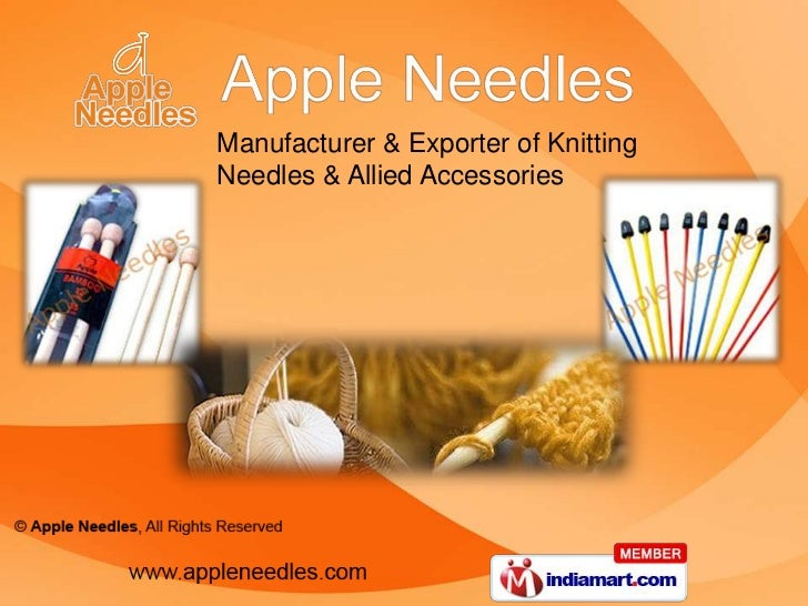 Manufacturer & Exporter of Knitting <br />Needles & Allied Accessories<br />