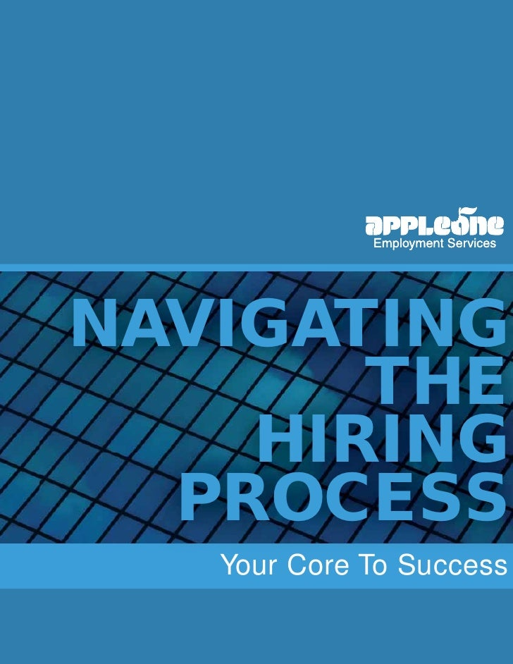 NAVIGATING       THE    HIRING  PROCESS   Your Core To Success