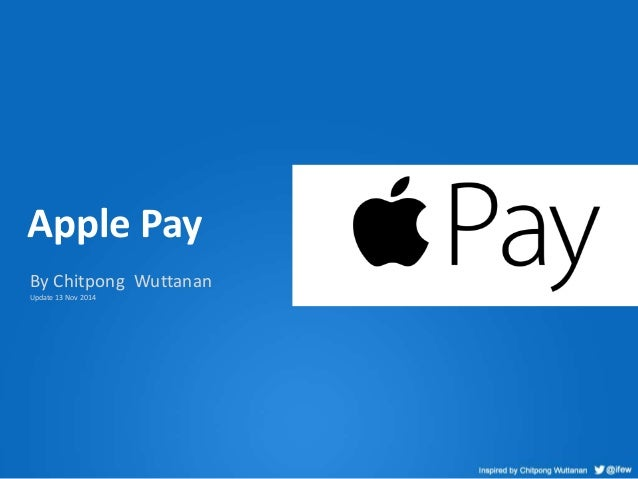 Apple Pay  By Chitpong Wuttanan  Update 13 Nov 2014