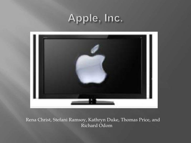 Apple, Inc.<br />Rena Christ, Stefani Ramsoy, Kathryn Duke, Thomas Price, and<br />Richard Odom<br />