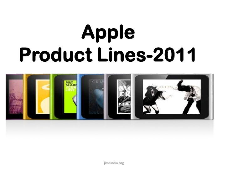 Apple Product Lines-2011<br />jimsindia.org<br />