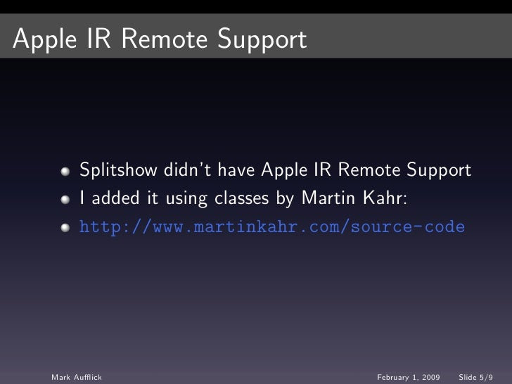 Apple IR Remote Support             Splitshow didn't have Apple IR Remote Support          I added it using classes by Mar...