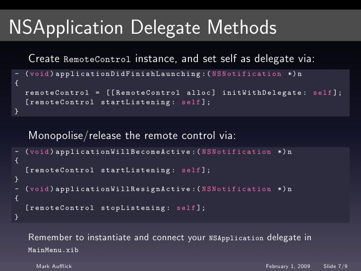 NSApplication Delegate Methods     Create RemoteControl instance, and set self as delegate via: - ( void ) a p p l i c a t...
