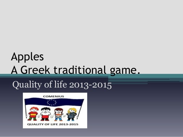 Apples A Greek traditional game. Quality of life 2013-2015