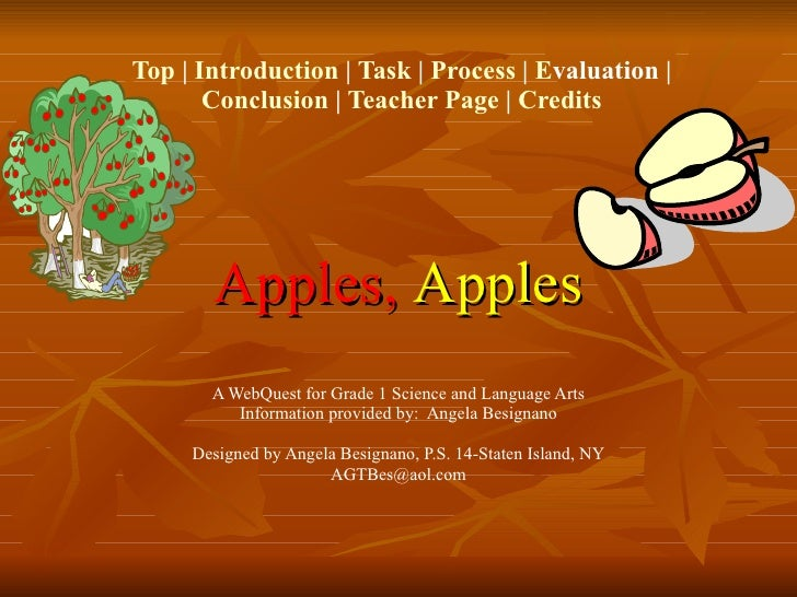 Top  |  Introduction  |  Task  |  Process  |  E valuation  |  Conclusion  |  Teacher Page  |  Credits   Apples,   Apples A...