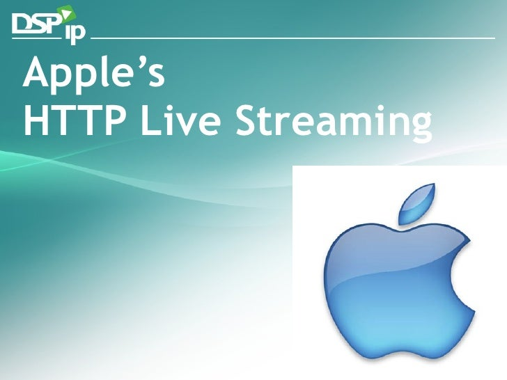 Apple's  HTTP Live Streaming