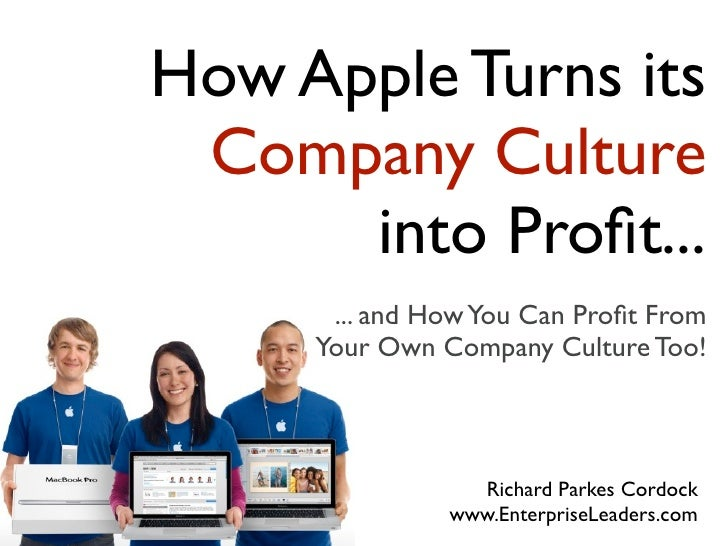 How Apple Turns its Company Culture      into Profit...      ... and How You Can Profit From     Your Own Company Culture To...