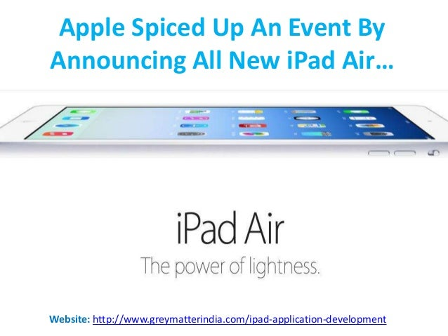 Apple Spiced Up An Event By Announcing All New iPad Air…  Website: http://www.greymatterindia.com/ipad-application-develop...