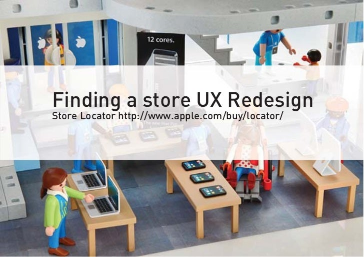 Finding a store UX RedesignStore Locator http://www.apple.com/buy/locator/