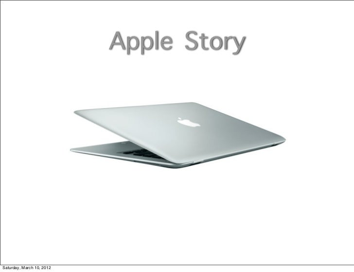 Apple StorySaturday, March 10, 2012