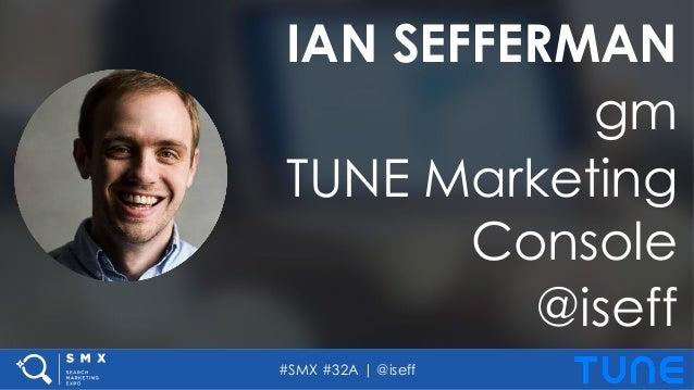 #SMX #32A | @iseff IAN SEFFERMAN gm TUNE Marketing Console @iseff