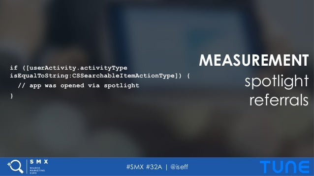 #SMX #32A | @iseff if ([userActivity.activityType isEqualToString:CSSearchableItemActionType]) { // app was opened via spo...