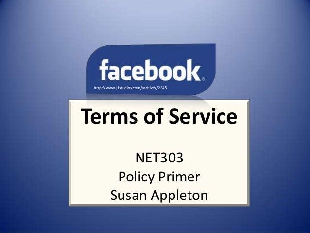 http://www.j1studios.com/archives/2345Terms of Service            NET303          Policy Primer         Susan Appleton