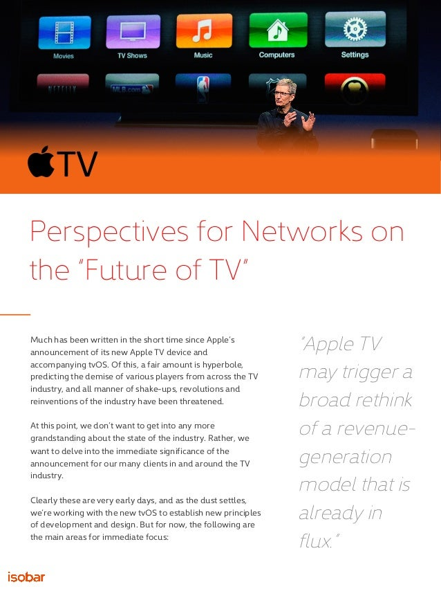 "TV Perspectives for Networks on the ""Future of TV"" Much has been written in the short time since Apple's announcement of ..."