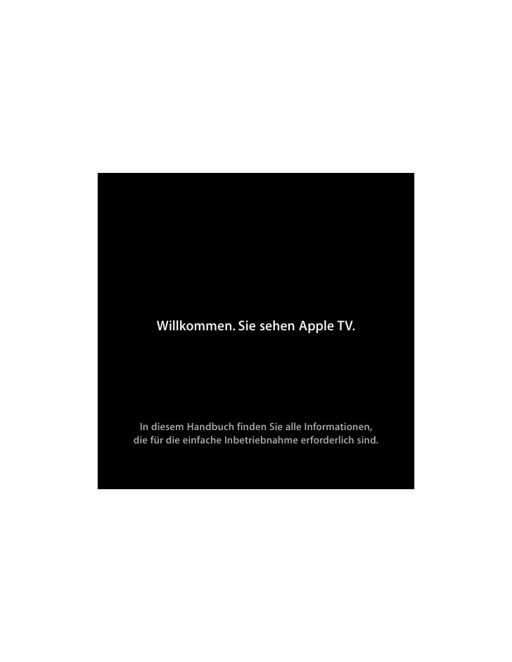 Willkommen. Sie sehen Apple TV. In diesem Handbuch finden Sie alle Informationen,die für die einfache Inbetriebnahme erfor...