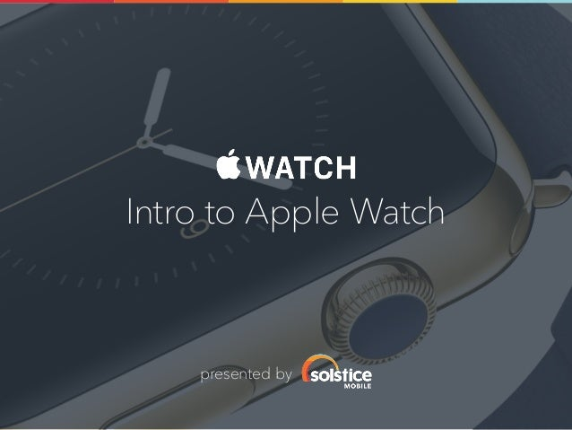 Intro to Apple Watch presented by