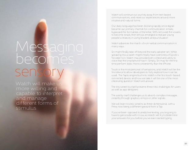10 Messaging becomes sensory Watch will make us more willing and capable to interpret and manage different forms of stimul...