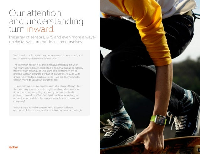 12 Our attention and understanding turn inward Watch will enable digital to go where smartphones won't, and measure things...