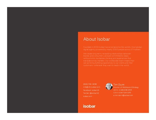About Isobar Founded in 2003, Isobar has since become the world's most global digital agency powered by nearly 3,500 peopl...